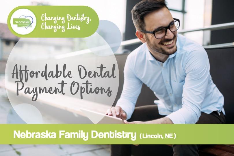 affordable dental payment options dentist dentist in lincoln NE near me Dr. Chris Sullivan